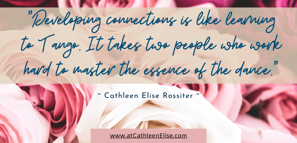 """Effective Communication quote by Cathleen Elise Rossiter - """"Developing connections is like learning to tango. It takes two people who work together to master the essence of the dance."""""""